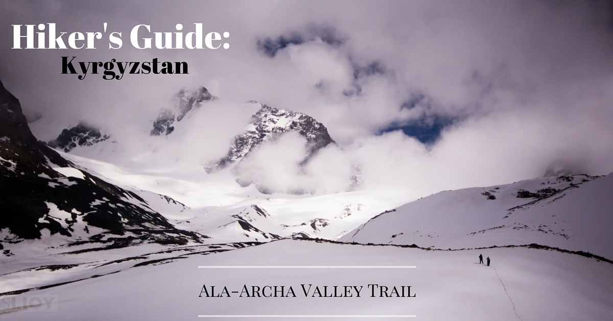 Hiker's Guide: Kyrgyzstan's Ala-Archa Valley Trail